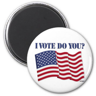 I VOTE DO YOU? 2 INCH ROUND MAGNET