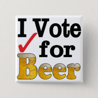 I Vote for Beer Button