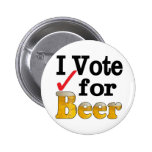 I Vote for Beer Buttons