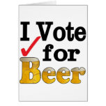 I Vote for Beer Greeting Card