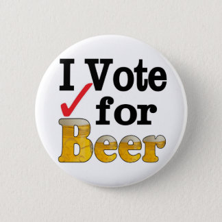 I Vote for Beer Pinback Button