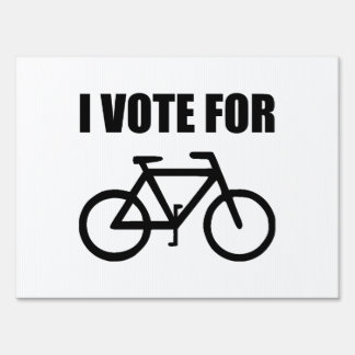 I Vote For Bicycle Sign