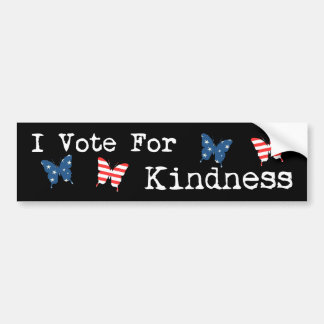 I Vote For Kindness Bumper Sticker