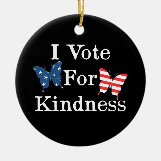 I Vote For Kindness Ceramic Ornament
