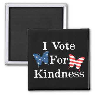 I Vote For Kindness 2 Inch Square Magnet