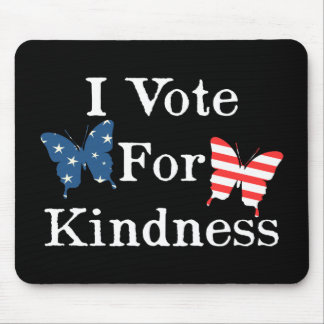 I Vote For Kindness Mouse Pad