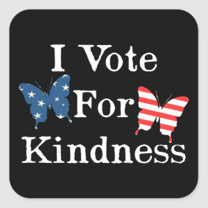 I Vote For Kindness Square Sticker