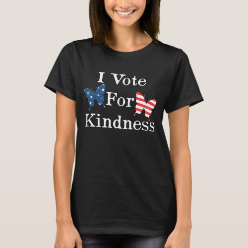 I Vote For Kindness T_Shirt