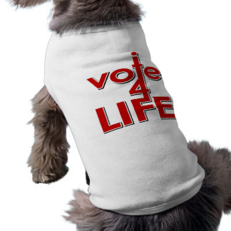 I Vote For Life Pet Clothes