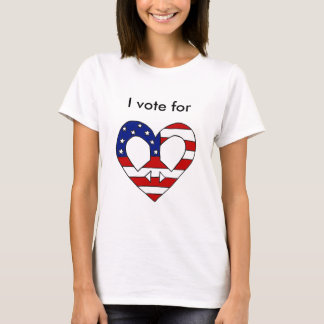 I vote for Love and Peace in the USA T-Shirt