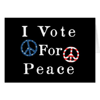 I Vote For Peace Card
