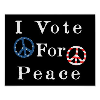 I Vote For Peace Poster
