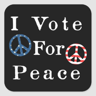 I Vote For Peace Square Sticker