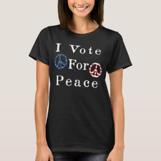 I Vote For Peace T-Shirt