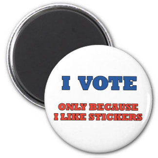 I Vote for Stickers- Magnet