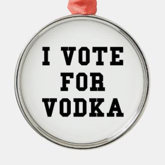 I Vote For Vodka Metal Ornament