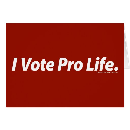 I Vote Pro Life Greeting Cards