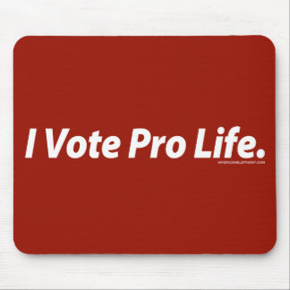 I Vote Pro Life Mouse Pad