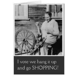 I vote we hang it up and go SHOPPING! Greeting car Card