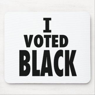 I Voted Black, Obama wins gifts Mouse Pad