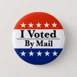 """I Voted By Mail Button<br><div class=""""desc"""">Why risk going out in bad weather, standing in line for hours on end, or catching some virus from crowding-in with too many strangers? Vote by mail this primary or general election season. Take all the time you need from the comfort of your home to consider all the candidates and...</div>"""