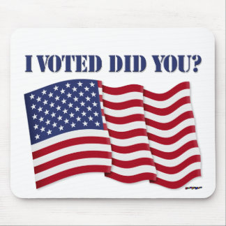 I VOTED DID YOU? MOUSE PAD