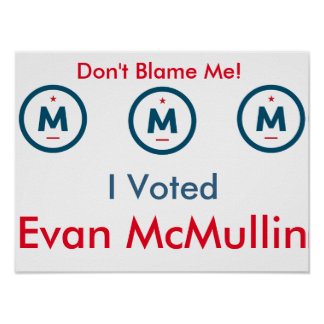 I Voted Evan McMullin! Poster