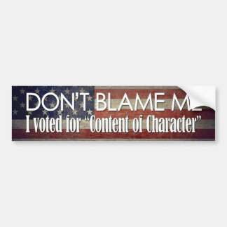 I voted for Content of Character Bumper Sticker