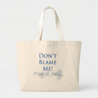 i voted for hillary clinton large tote bag
