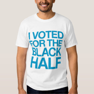 I Voted for the Black Half Shirt