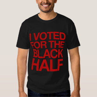I Voted for the Black Half T Shirt
