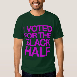 I Voted for the Black Half T-shirt