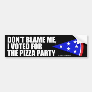 I Voted For The Pizza Party bumper sticker