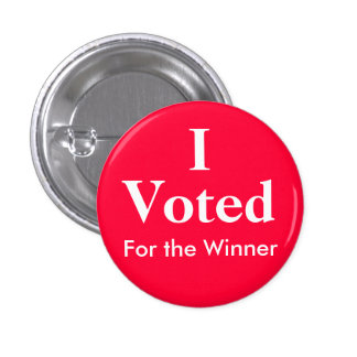 I Voted For the Winner Pinback Button