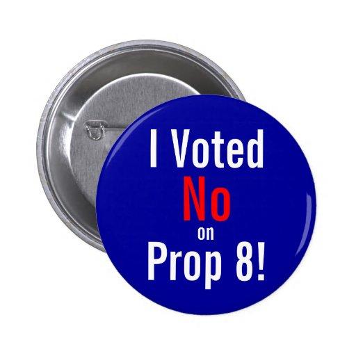 I Voted, No, on, Prop 8! 2 Inch Round Button