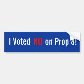 I Voted , NO, on Prop 8! Bumper Sticker