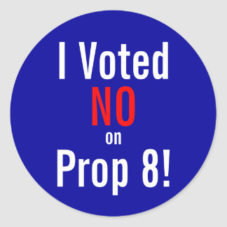 I Voted NO on Prop 8! Classic Round Sticker