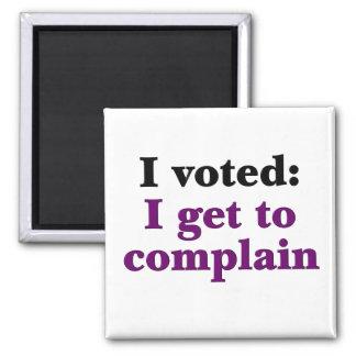 I voted so I get to complain Magnet