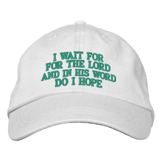 I WAIT FOR THE LORD AND IN HIS WORD DO I HOPE HAT
