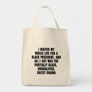 I waited my whole life for a black president tote bags