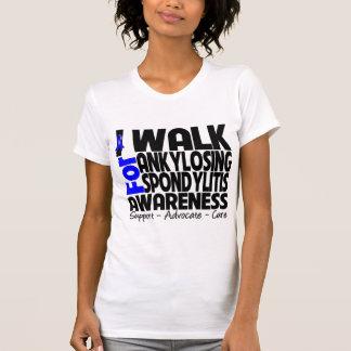 I Walk For Ankylosing Spondylitis Awareness T-Shirt