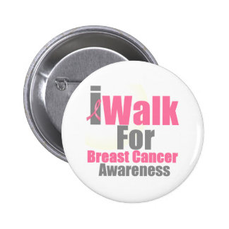 I Walk For Breast Cancer Awareness Pinback Buttons