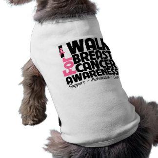 I Walk For Breast Cancer Awareness Pet T-shirt
