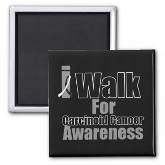 I Walk For Carcinoid Cancer Awareness 2 Inch Square Magnet