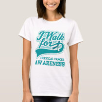 I Walk For Cervical Cancer Awareness Ladies Tee Sh