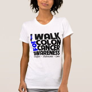 I Walk For Colon Cancer Awareness Shirt