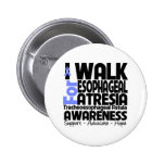 I Walk For Esophageal Atresia Awareness Buttons