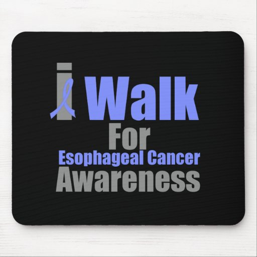 I Walk For Esophageal Cancer Awareness Mouse Pads