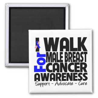 I Walk For Male Breast Cancer Awareness Magnet
