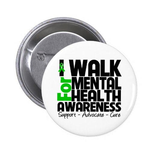I Walk For Mental Health Awareness 2 Inch Round Button